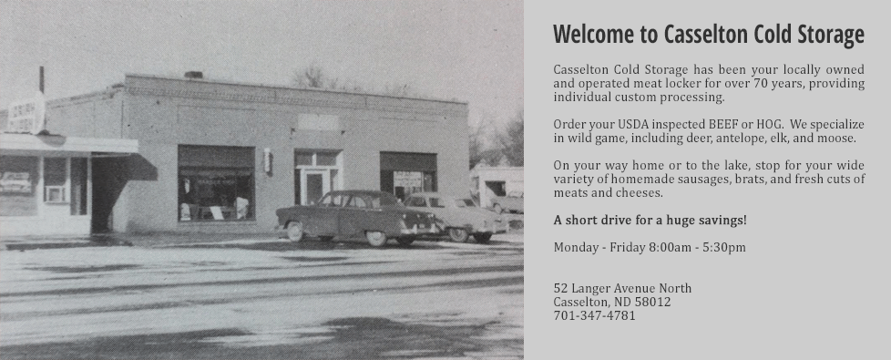 Welcome to Casselton Cold Storage. A short drive for a huge savings!
